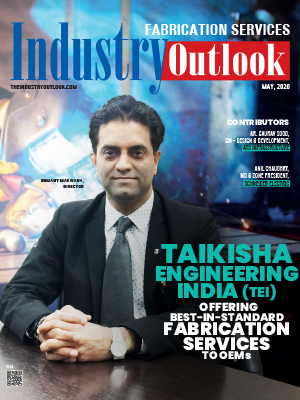 Taikisha Engineering India (TEI):  Offering  Best-In-Standard Fabrication Services To OEMS